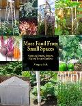 More Food from Small Spaces: Growing Denser, Deeper, Higher, Longer Gardens Cover