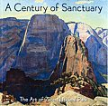 Century of Sanctuary The Art of Zion National Park