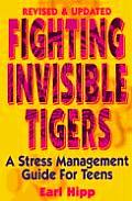 Fighting Invisible Tigers: A Stress Management Guide for Teens Cover