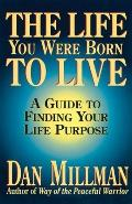 The Life You Were Born to Live: A Guide to Finding Your Life Purpose Cover