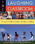 Laughing Classroom 2ND Edition Everyones Guide To Teac Cover