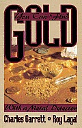 You Can Find Gold: With a Metal Detector (Prospecting and Treasure Hunting)