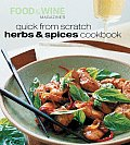 Quick From Scratch Herbs & Spices Cookbook
