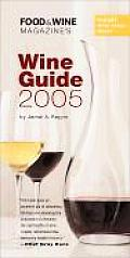 Food & Wine Magazine's Wine Guide 2005 (Food & Wine Magazine's Official Wine Guide)