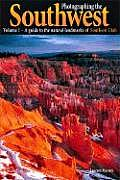 Photographing the Southwest Volume 1 A Guide to the Natural Landmarks of Southern Utah
