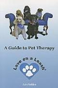 Love on a Leash: A Guide to Pet Therapy