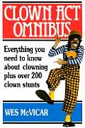 Clown Act Omnibus A Complete Guide To The Art Of Clowning