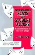 Two-Character Plays for Student Actors: A Collection of Fifteen One-Act Play