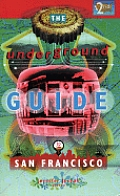 Underground Guide To San Francisco