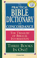Practical Bible Dictionary & Concordance