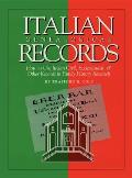Italian Genealogical Records: How to Use Italian Civil, Ecclesiastical & Other Records in Family History Research