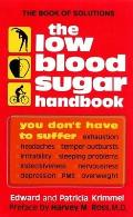 The Low Blood Sugar Handbook: You Don't Have to Suffer...