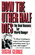 How The Other Half Dies The Real Reasons