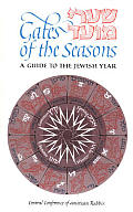 Gates of the seasons :a guide to the Jewish year = [Sha°are mo°ed]