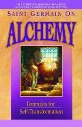 Saint Germain on Alchemy Formulas for Self Transformation