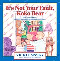 Its Not Your Fault Koko Bear A Read Together Book for Parents & Young Children During Divorce