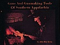 Guns & Gunmaking Tools of Southern Appalachia