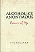 Alcoholics Anonymous Comes Of Age
