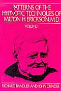 Patterns Of The Hypnotic Techniques of Milton H Erickson MD Volume 1