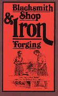 Blacksmith Shop & Iron Forging