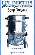 Lil Bertha A Compact Electric Resistance Shop Furnace