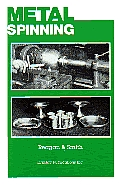 Metal Spinning: For Craftsman, Instructors and Students Cover