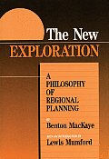 New Exploration A Philosophy of Regional Planning
