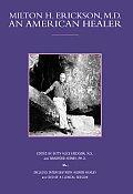 Milton H. Erickson, M.D.: An American Healer [With DVD]