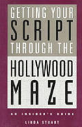 Getting your script through the Hollywood maze :an insider's guide Cover