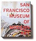 San Francisco Museum of Modern Art 75 Years of Looking Forward