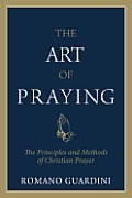 The Art of Praying: The Principles and Methods of Christian Prayer