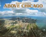 Above Chicago A New Collection Of Histor