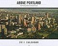2011 Above Portland Wall Calendar (Above)