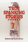9780918898135 True Spanking Stories, Volume V: True Accounts of Erotic Spanking, ...