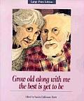 Grow Old Along with Me: The Best is Yet to Be