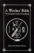 Witches Bible The Complete Witches Handbook