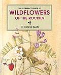 Compact Guide To Wildflowers Of The Rockies