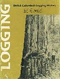 Logging British Columbias Logging Hist