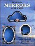 Patterns for Mirrors & Frames
