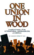 One Union In Wood A Political History