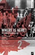 Where Is Here?: A CBC Radio Drama Anthology (Vol. 2)