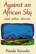 Against an African Sky : and Other Stories (00 Edition) Cover