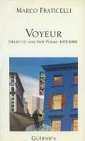 Voyeur: (Selected & New Poems: 1972-1991)