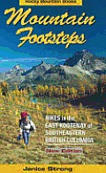 Mountain Footsteps Hikes In The East Kootenay of Southeastern British Columbia