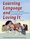 Learning Language & Loving it A Guide to Promoting Childrens Social Language & Literacy Development 2nd Edition