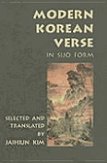Modern Korean Verse in Sijo Form: Selected and Translated with a Note by Jaihiun Kim; Edited by Ronald B. Hatch