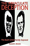 Immaculate Deception The Bush Crime Family Exposed