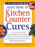 Giant Book of Kitchen Counter Cures 117 Foods That Fight Cancer Diabetes Heart Disease Arthritis Osteoporosis Memory Loss Bad Digestion & Hun
