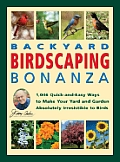 Jerry Bakers Backyard Birdscaping Bonanza 1046 Quick & Easy Ways to Make Your Yard & Garden Absolutely Irresistible to Birds