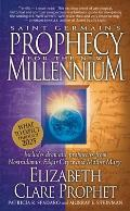 Saint Germain's Prophecy for the New Millennium: Includes Dramatic Prophecies from Nostradamus, Edgar Cayce and Mother Mary